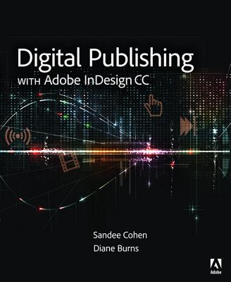 Digital Publishing With Adobe Indesign Cc By Burns, Diane/ Cohen, Sandee