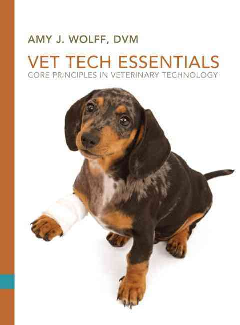 Core Principles in Veterinary Technology By Wolff, Amy J.